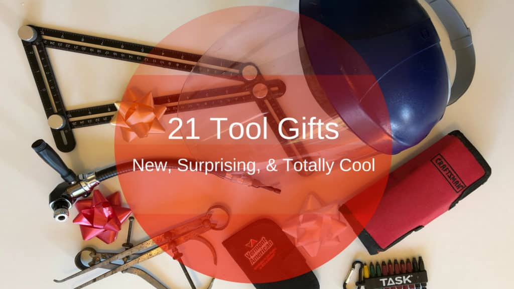 21 Tool Gifts